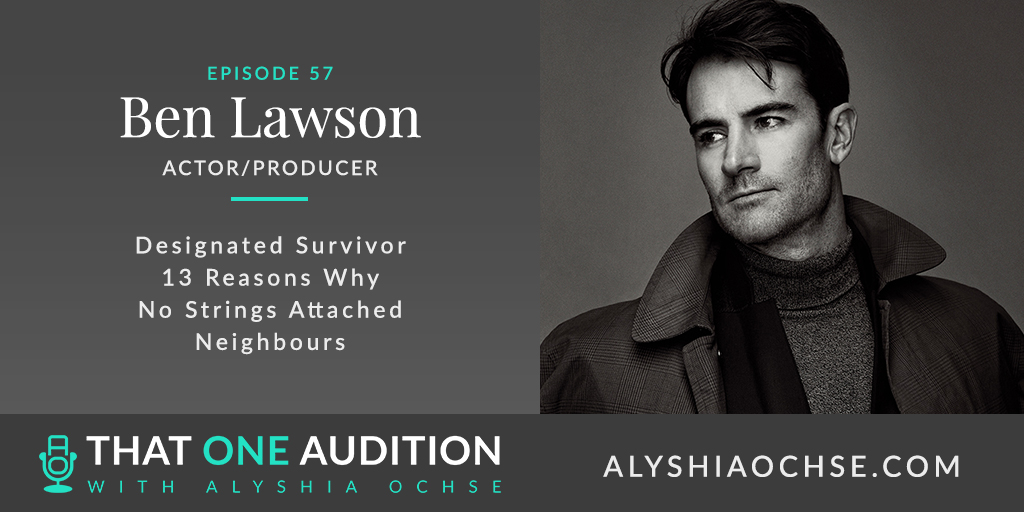 Ben Lawson on That One Audition with Alyshia Ochse