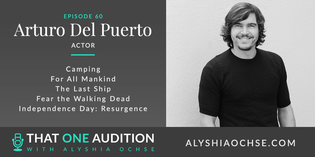 Arturo Del Puerto on That One Audition with Alyshia Ochse - Thumbnail