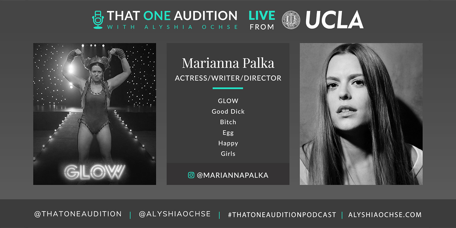 Marianna Palka on That One Audition with Alyshia Ochse