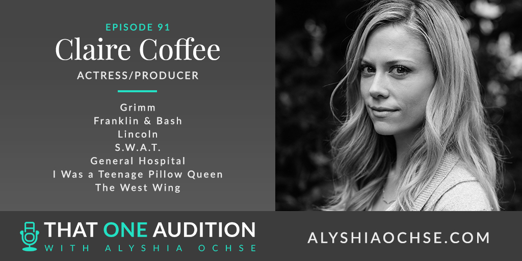 Claire Coffee On That One Audition with Alyshia Ochse